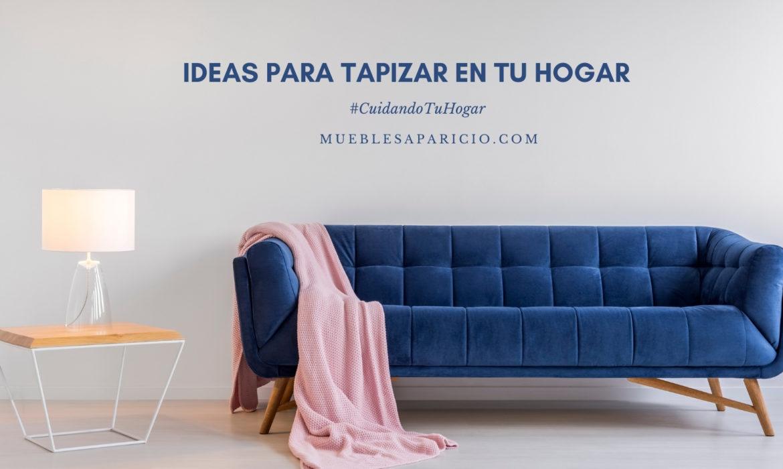 ideas para tapizar en tu hogar