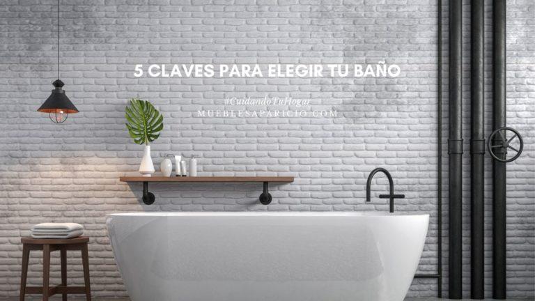 5 claves para elegir tu baño